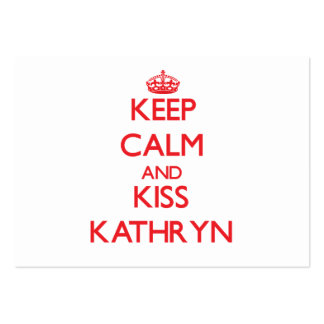 Keep Calm and kiss Kathryn Business Card Template