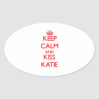 Keep Calm and kiss Katie Oval Stickers