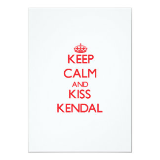 Keep Calm and kiss Kendal Personalized Invitation