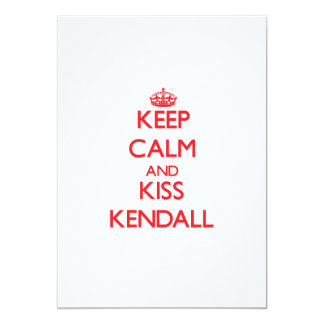Keep Calm and kiss Kendall Personalized Invite