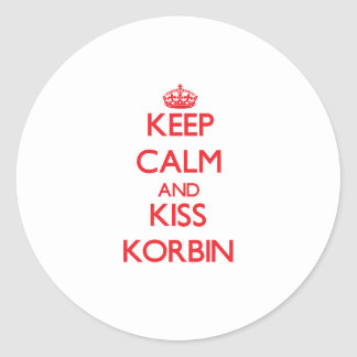 Keep Calm and Kiss Korbin Round Stickers