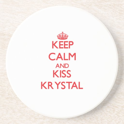 Keep Calm and kiss Krystal Beverage Coaster