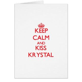 Keep Calm and Kiss Krystal Greeting Cards