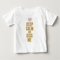 Keep Calm And Kiss Me Baby T-Shirt