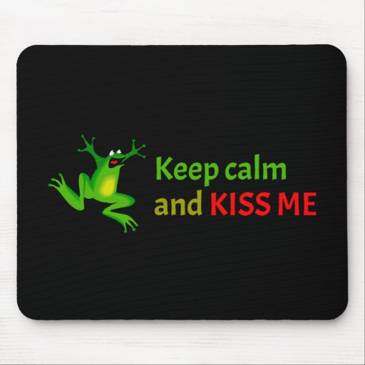 Keep calm and kiss me mouse pads