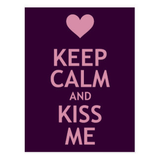 Keep Calm and Kiss Me Postcard