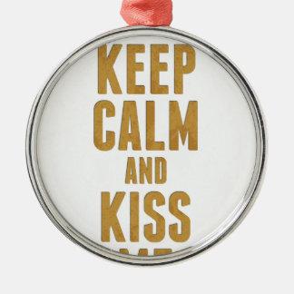 Keep Calm And Kiss Me Round Metal Christmas Ornament