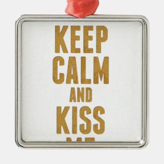 Keep Calm And Kiss Me Square Metal Christmas Ornament