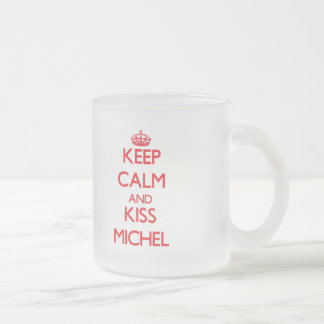 Keep Calm and Kiss Michel 10 Oz Frosted Glass Coffee Mug
