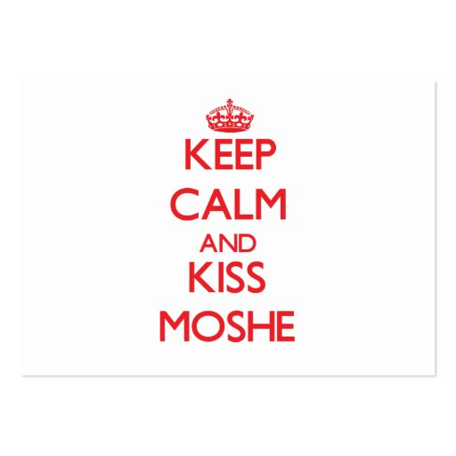 Keep Calm and Kiss Moshe Business Cards