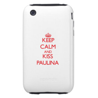 Keep Calm and Kiss Paulina iPhone 3 Tough Cases