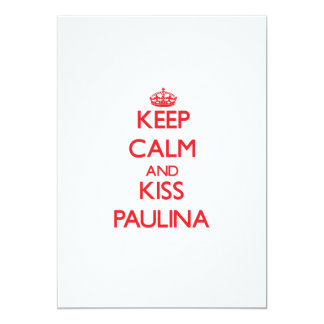 Keep Calm and Kiss Paulina Custom Invites
