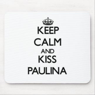 Keep Calm and kiss Paulina Mousepads