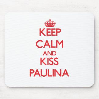 Keep Calm and kiss Paulina Mouse Pads