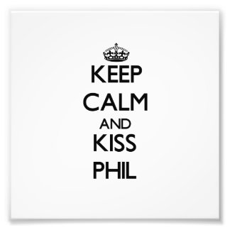Keep Calm and Kiss Phil Photographic Print