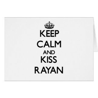Keep Calm and Kiss Rayan Stationery Note Card