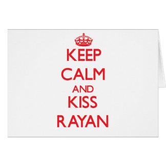 Keep Calm and Kiss Rayan Greeting Card