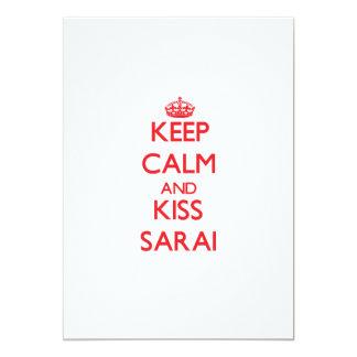Keep Calm and kiss Sarai 5x7 Paper Invitation Card