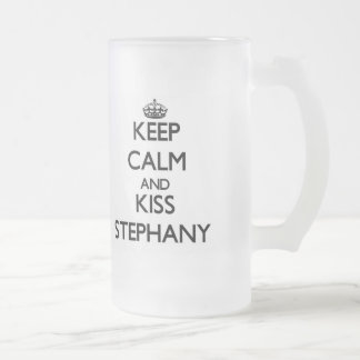 Keep Calm and kiss Stephany 16 Oz Frosted Glass Beer Mug