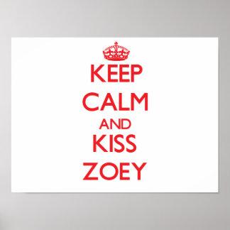 Keep Calm and kiss Zoey Print