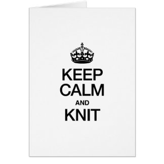 KEEP CALM AND KNIT GREETING CARDS