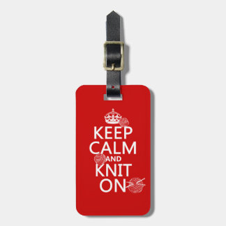 Keep Calm and Knit On - all colors Bag Tag