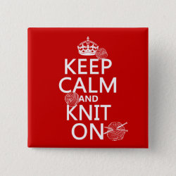 Keep Calm and Knit On Square Button
