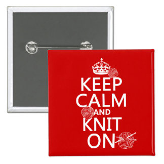 Keep Calm and Knit On - all colors 2 Inch Square Button
