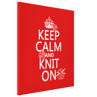 Keep Calm and Knit On - all colors Stretched Canvas Print
