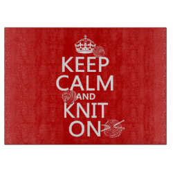 Decorative Glass Cutting Board 15'x11' with Keep Calm and Knit On design