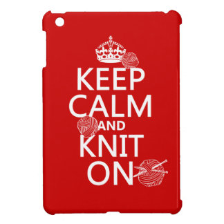 Keep Calm and Knit On - all colors iPad Mini Covers