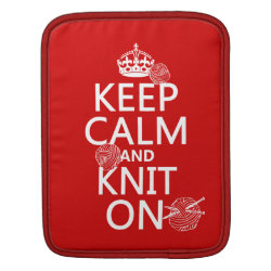 iPad Sleeve with Keep Calm and Knit On design