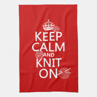 Keep Calm and Knit On - all colors Hand Towels