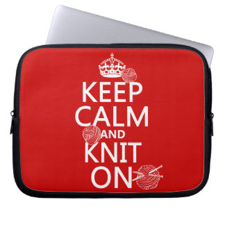 Keep Calm and Knit On - all colors Laptop Sleeve