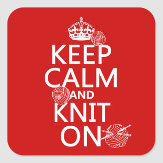 Keep Calm and Knit On - all colors Square Stickers