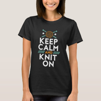 Keep Calm And Knit On Knitting Hobby T-shirt