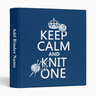 Keep Calm and Knit One - all colours 3 Ring Binders