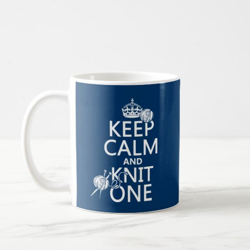 Keep Calm and Knit One - all colours Classic White Coffee Mug
