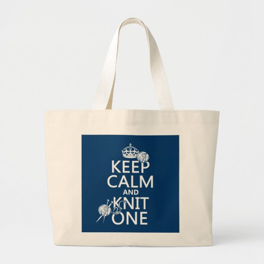 Keep Calm and Knit One - all colours Large Tote Bag