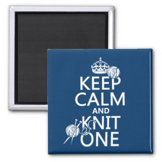 Keep Calm and Knit One - all colours Magnet