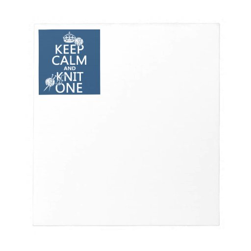 Keep Calm and Knit One - all colours Memo Pads