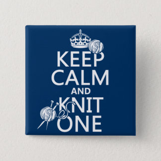 Keep Calm and Knit One - all colours Pinback Button