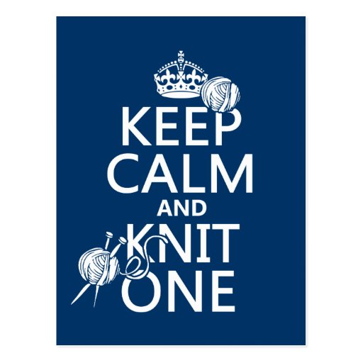 Keep Calm and Knit One - all colours Post Card