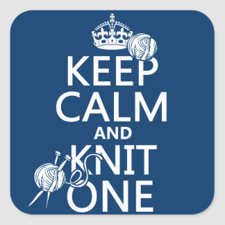 Keep Calm and Knit One - all colours Square Sticker