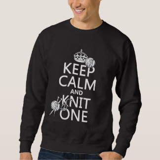 Keep Calm and Knit One - all colours Sweatshirt