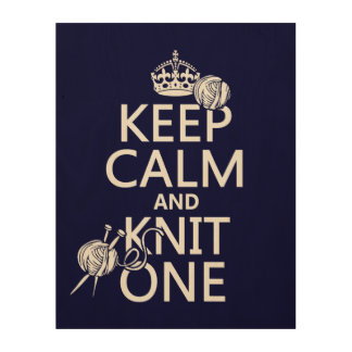 Keep Calm and Knit One - all colours Wood Wall Art