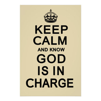 Keep Calm and know God is in Charge Print