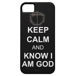 Keep Calm and Know I Am God iPhone 5 Cases