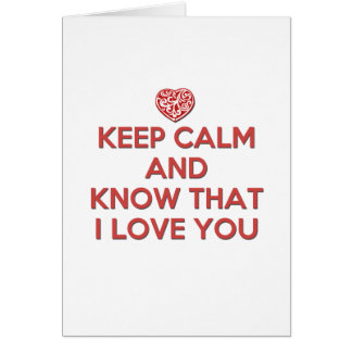 Keep Calm and Know That I Love You Card