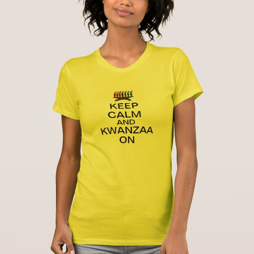 Keep Calm and Kwanzaa On Shirts